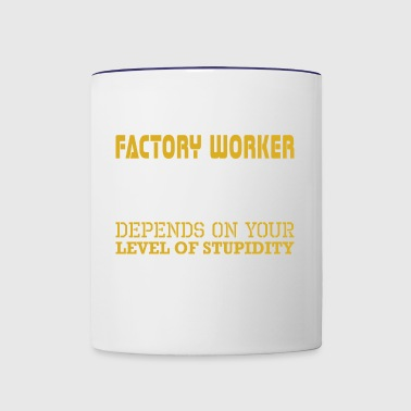 Im Factory Worker Level Sarcasm Level Stupidity - Contrast Coffee Mug