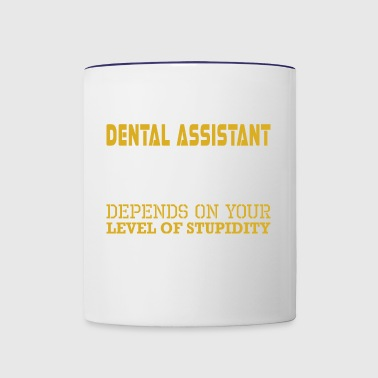 Im Dental Assistant Level Sarcasm Level Stupidity - Contrast Coffee Mug