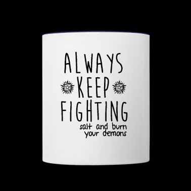 always keep fighting - Contrast Coffee Mug