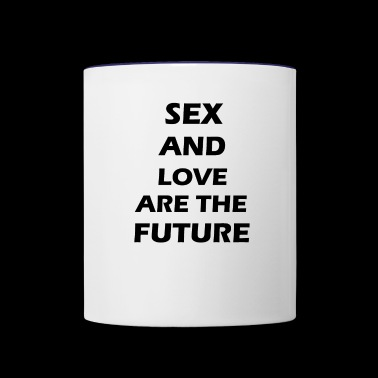 sex and love are the future - Contrast Coffee Mug