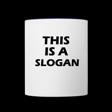 this is a slogan - Contrast Coffee Mug