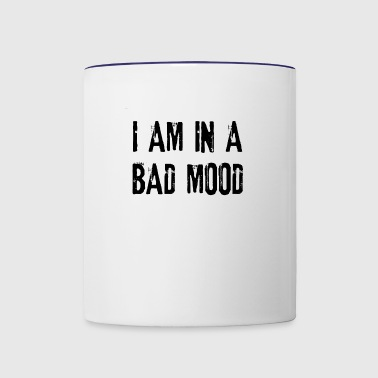 I am in a bad mood - Contrast Coffee Mug
