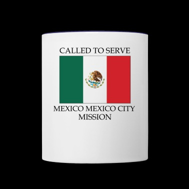Mexico Mexico City Mission LDS Mission Called to - Contrast Coffee Mug