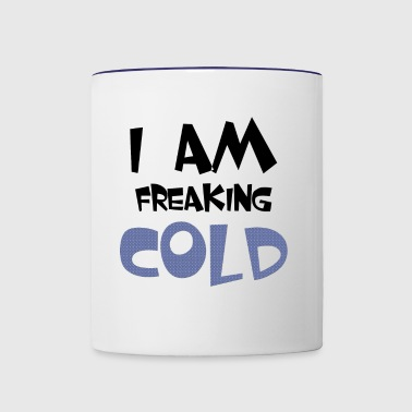 I am Freaking Cold - Contrast Coffee Mug