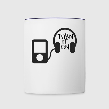 turn down for what turn it on - Contrast Coffee Mug