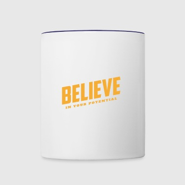 Believe In Your Potential - Achieve Full Potential - Contrast Coffee Mug
