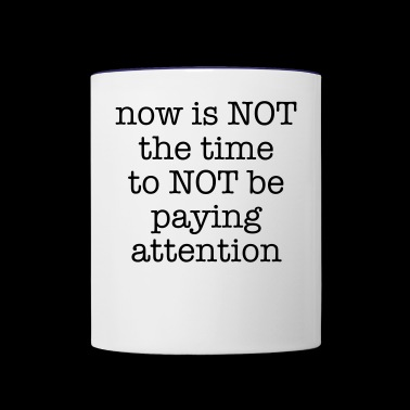 Paying Attention - Contrast Coffee Mug