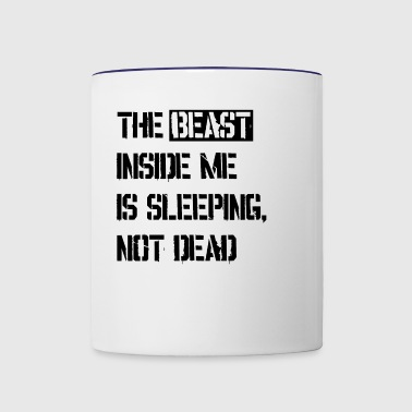 The beast inside me is sleeping,not dead - Contrast Coffee Mug