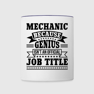 Mechanic Because Genius Isn't Official Job Title - Contrast Coffee Mug
