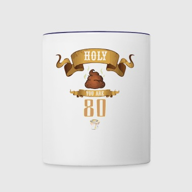 Holy Poop You are 80 Funny Birthday Gift - Contrast Coffee Mug