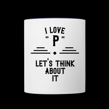 I LOVE P. PENIS - Contrast Coffee Mug