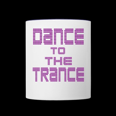 dance to the trance - Contrast Coffee Mug