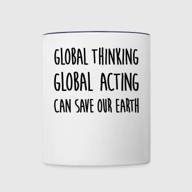 think global / act global / earth - Contrast Coffee Mug