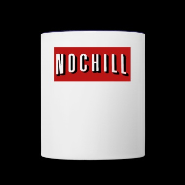 No Chill - Contrast Coffee Mug