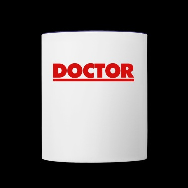 Doctor Doctor - Contrast Coffee Mug