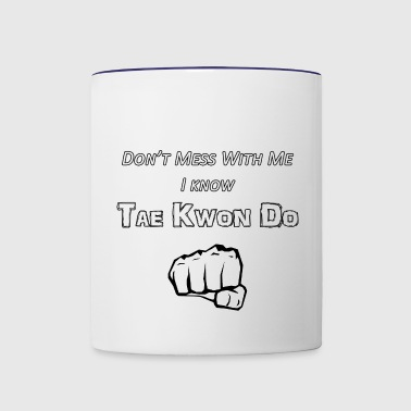 I Know Tae Kwon Do - Contrast Coffee Mug