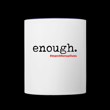 Enough - March For Our Lives - Contrast Coffee Mug