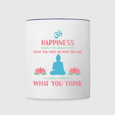 Buddhism - Happiness is not what you have - Contrast Coffee Mug