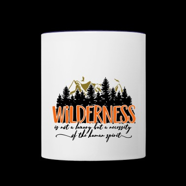 Wilderness is not a luxury - Contrast Coffee Mug