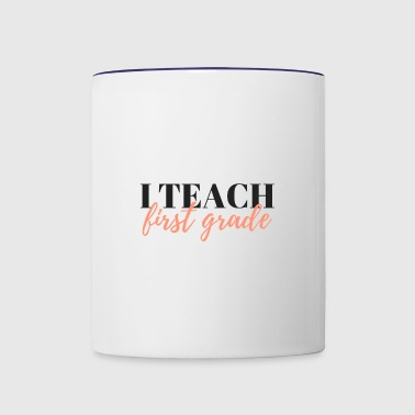 I Teach First Grade - Contrast Coffee Mug