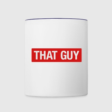 That Guy - Contrast Coffee Mug