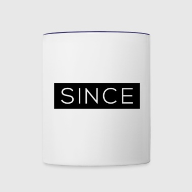 Since - Since Your Text - Contrast Coffee Mug