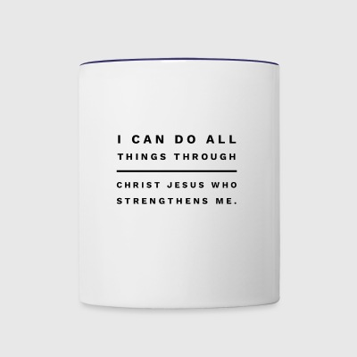 I can do all things through Christ Jesus - Contrast Coffee Mug