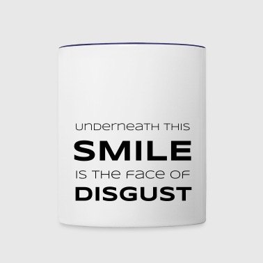 Underneath This Smile is the Face of Disgust - Contrast Coffee Mug