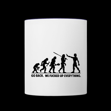 Go Back We Fucked Up Everything T Shirt Funny - Contrast Coffee Mug