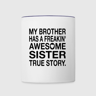 My Brother Has A Freakin' Awesome Sister - Contrast Coffee Mug