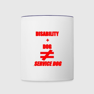 Disability + Dog ≠ Service Dog - Contrast Coffee Mug