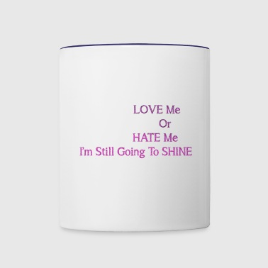 love me or hate me - Contrast Coffee Mug