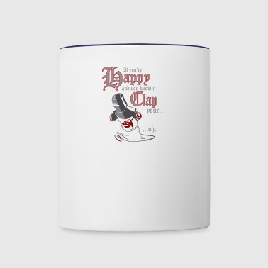 If Youre Happy Clap Your - Contrast Coffee Mug