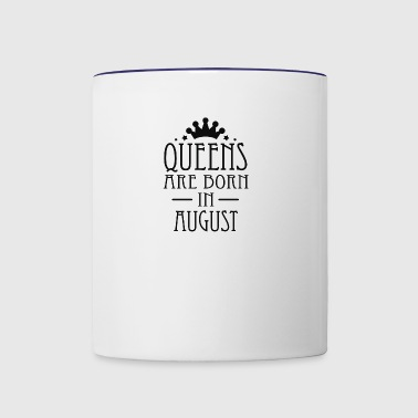Queens Are Born In August 2 - Contrast Coffee Mug