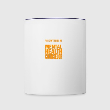 You Cant Scare Me Mental Health Counselor Hallowee - Contrast Coffee Mug
