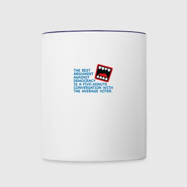 The Best Argument Against Democracy - Contrast Coffee Mug