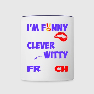 Im Funny Sexy Clever And Witty Im French - Contrast Coffee Mug