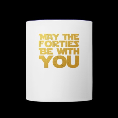 May the Forties Be With You 40th Birthday Gift - Contrast Coffee Mug