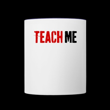 Teach Me - Contrast Coffee Mug