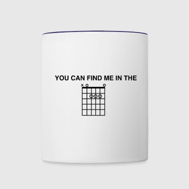 You Can Find Me In The - Contrast Coffee Mug