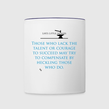 Life's Little Ironies - The Heckler - Contrast Coffee Mug
