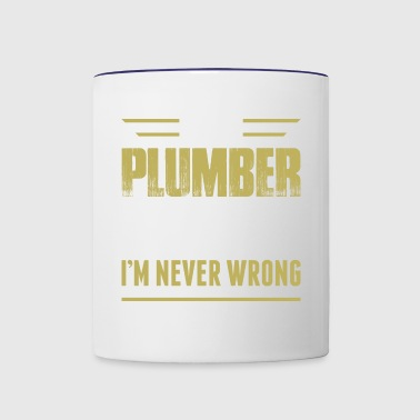 Im A Plumber Im Never Wrong - Contrast Coffee Mug