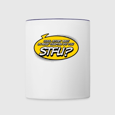 Cool Story Bro! In What Chapter Do You STFU? - Contrast Coffee Mug
