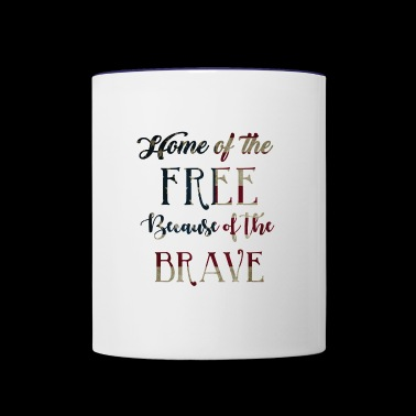 Home of the Free because of the Brave - Contrast Coffee Mug