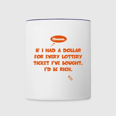 Lotteries - An ironic thought. - Contrast Coffee Mug