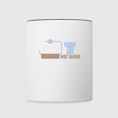 You are not alone toilet humor - Contrast Coffee Mug