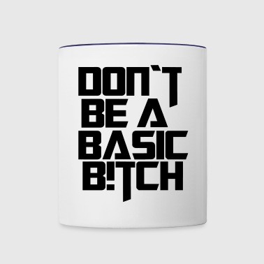 dont be a basic bitch - Contrast Coffee Mug