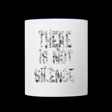 There is not silence - Contrast Coffee Mug