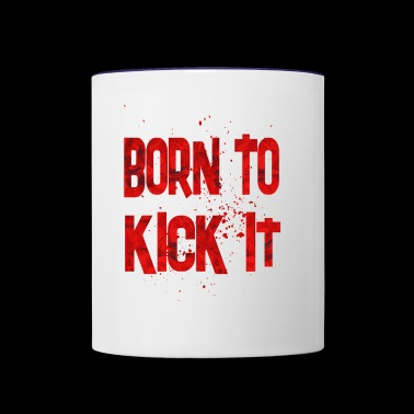Born To Kick It - Contrast Coffee Mug