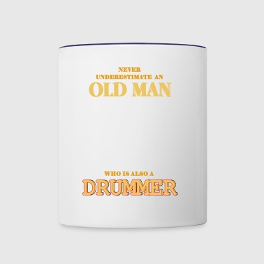 Never underestimate an old man who is a drummer - Contrast Coffee Mug